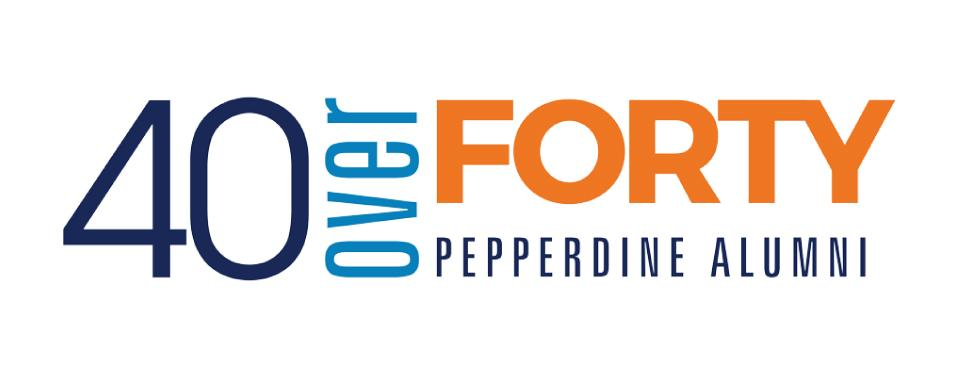 """Pepperdine University is searching for our first """"40 over 40"""" honorees"""